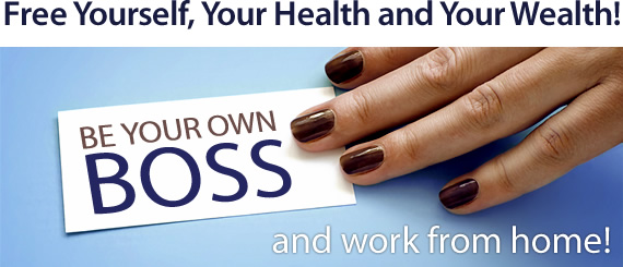 Free Yourself, Your Health and Your Wealth! Be your own boss and work from home!