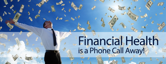 Financial Health is a Phone Call Away!